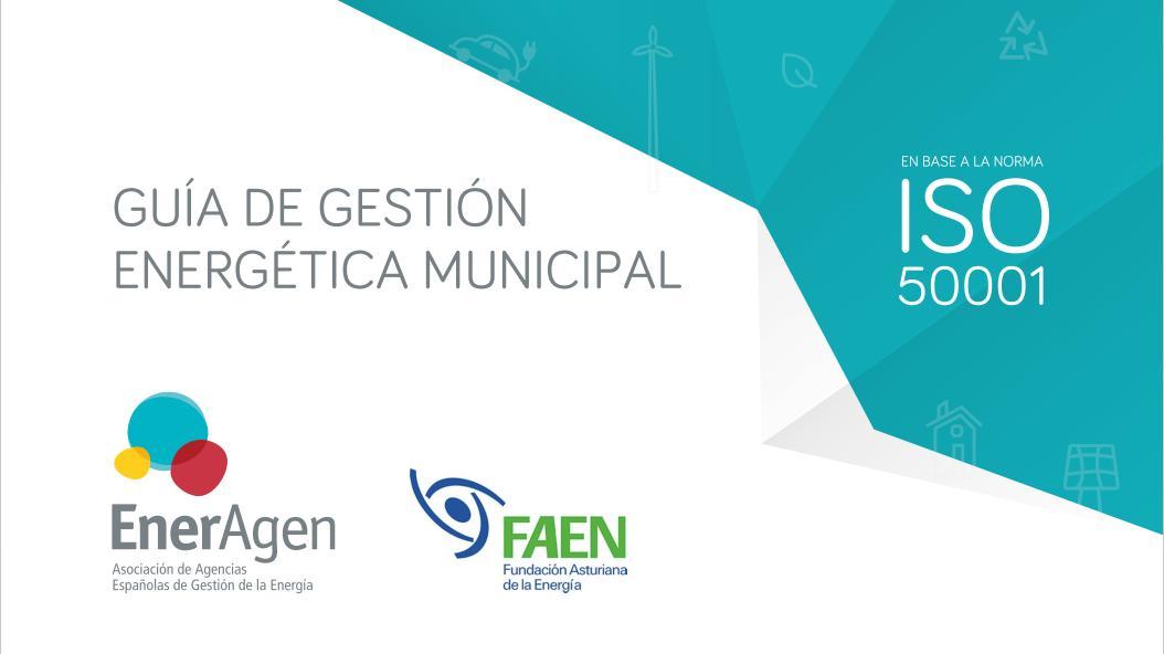 Guía de gestión energética municipal en base a la norma ISO50001